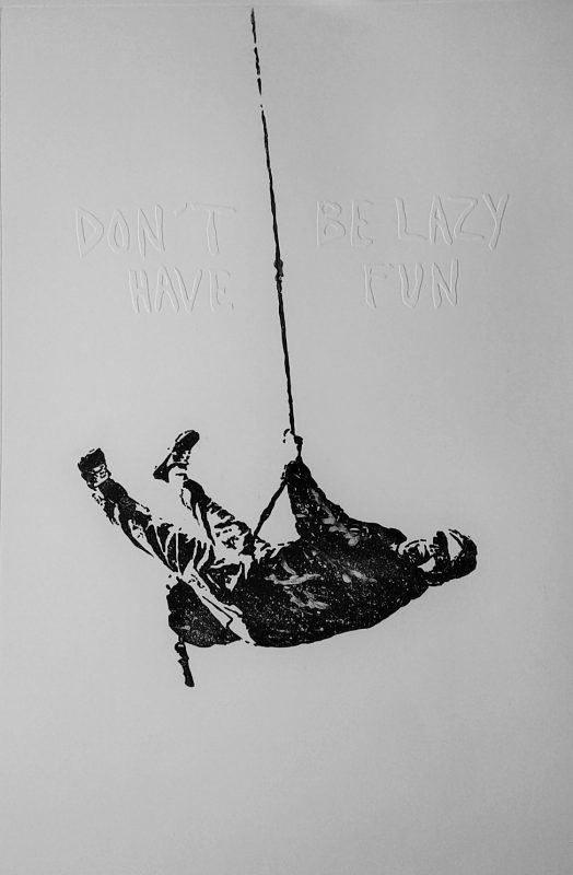 Don't be lazy, have fun